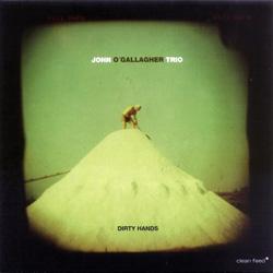 O'Gallagher, John Trio: Dirty Hands