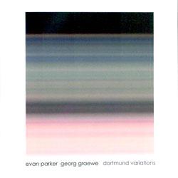 Parker, Evan / Georg Graewe: Dortmund Variations