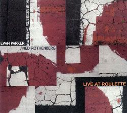 Parker, Evan / Rothenberg, Ned : Live at Roulette (Animul)