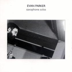 Parker, Evan: Saxophone Solos