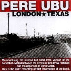 Pere Ubu: London * Texas