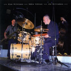Prevost, Eddie / Alan Wilkinson / Joe Williamson: Along Came Joe (Matchless)