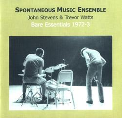 Spontaneous Music Ensemble: Bare Essentials 1972-3