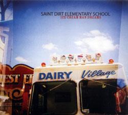 Saint Dirt Elementary School: Ice Cream Man Dreams