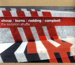 Shoup, Wally / Burns, Gust / Campbell, Greg / Radding, Reuben: The Levitation Shuffle