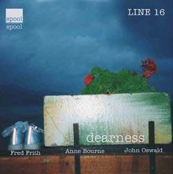 Frith / Bourne / Oswald: Dearness (Spool)