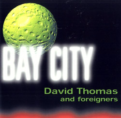Thomas, David & Foreigners: Bay City