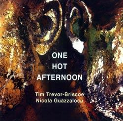 Trevor-Briscoe, Tim / Guazzaloca, Nicola: One Hot Afternoon