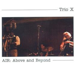 Trio X: AIR: Above and Beyond
