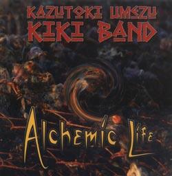 Kazutoki Umezu Kiki Band: Alchemic Life (Not Two Records)