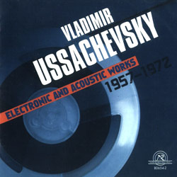 Ussachevsky, Vladimir: Electronic and Acoustic Works 1957-1972 (New World Records)