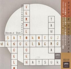 Double Duo (Verploegen / Mengelberg / Tamura / Fujii): Crossword Puzzle