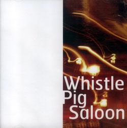 Ferguson / van Heumen: Whistle Pig Saloon (Creative Sources)